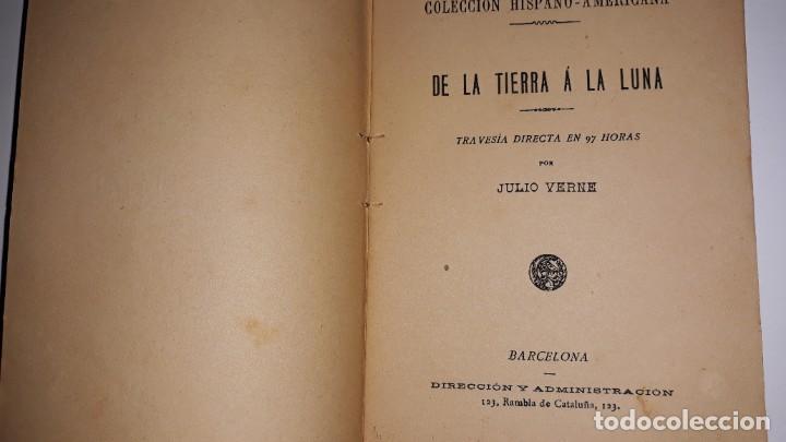 Libros antiguos: LOS GRANDES AUTORES COLECCIÓN HISPANO-AMERICANA DE LA TIERRA A LA LUNA JULIO VERNE BARCELONA c. 1900 - Foto 3 - 200854893
