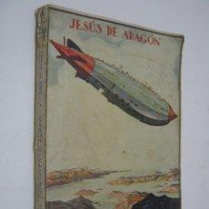 Libros antiguos: COLECCION AVENTURA Nº 235 - EL CONTINENTE AEREO POR JESÚS DE ARAGÓN - EDI. JUVENTUD 1930. Lote 205445103