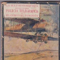 Libros antiguos: CORONEL IGNOTUS - LA MAYOR CONQUISTA - COMPLETA TRES TOMOS 1922. Lote 205766098