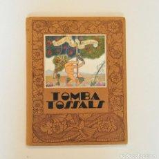 Libros antiguos: OCASION UNICA TOMBATOSSALS EJEMPLAR ORIGINAL 1930 TOMBA TOSSALS JOSEP PASCUAL I TIRADO. Lote 207481597