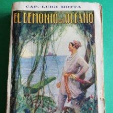Libros antiguos: EL DEMONIO EN EL OCEANO CAPITAN LUIGI MOTTA AÑO 1928. Lote 208277368