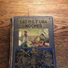 Libros antiguos: LAS MIL Y UNA NOCHES. Lote 209045500