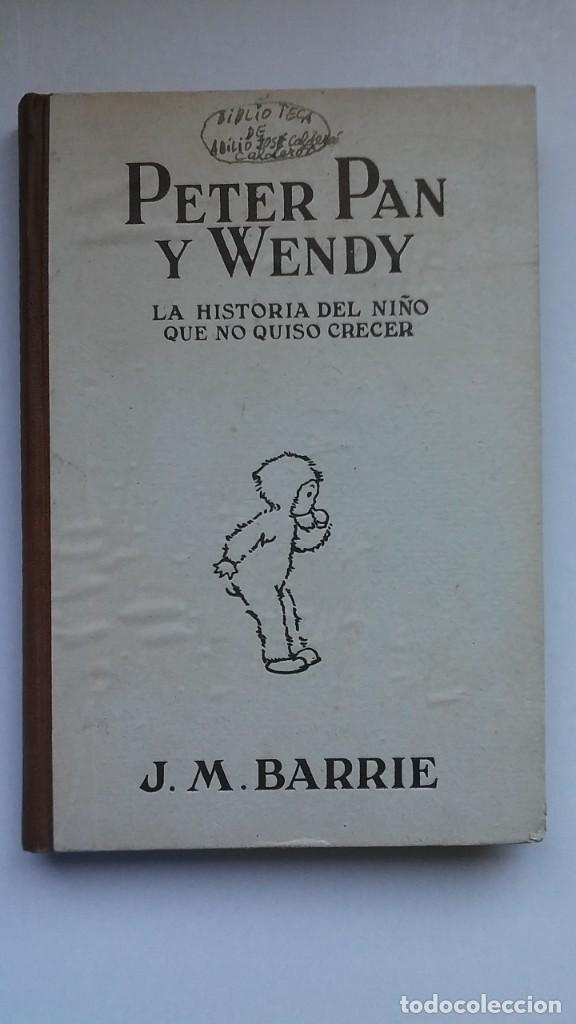 PETER PAN Y WENDY: LA HISTORIA DEL NIÑO QUE NO QUISO CRECER (1934) / J. M. BARRIE. JUVENTUD. (Libros antiguos (hasta 1936), raros y curiosos - Literatura - Narrativa - Ciencia Ficción y Fantasía)