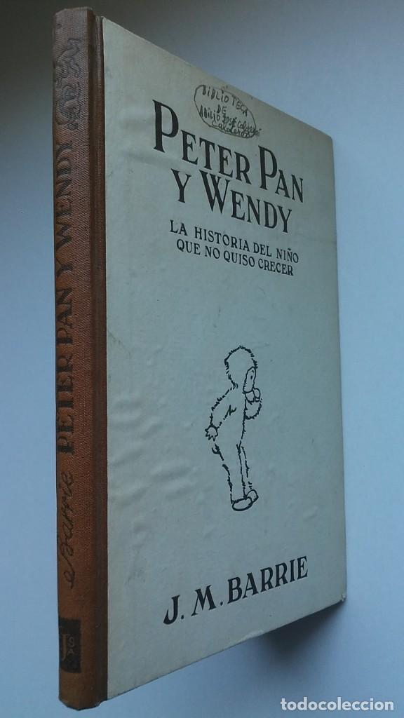 Libros antiguos: Peter Pan y Wendy: la historia del niño que no quiso crecer (1934) / J. M. Barrie. Juventud. - Foto 2 - 209185612