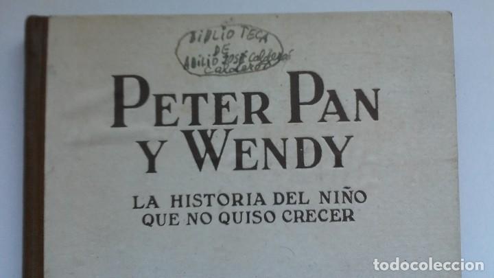 Libros antiguos: Peter Pan y Wendy: la historia del niño que no quiso crecer (1934) / J. M. Barrie. Juventud. - Foto 3 - 209185612