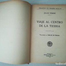 Libros antiguos: 1931. VIAJE AL CENTRO DE LA TIERRA. J VERNE. EDITORIAL RAMÓN SOPENA. BIBLIOTECA DE GRANDES NOVELAS. Lote 210222420