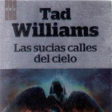 Libros antiguos: LAS SUCIAS CALLES DEL CIELO.- TAD WILLIAMS. Lote 211907348