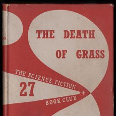Livres anciens: JOHN CHRISTOPHER - THE DEATH OF GRASS - SCIENCE FICTION BOOK CLUB 1957. Lote 212028001