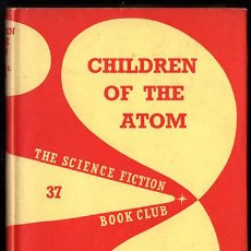 Livres anciens: WILMAR H. SHIRAS - CHILDREN OF THE ATOM - SCIENCE FICTION BOOK CLUB 1959. Lote 212029370