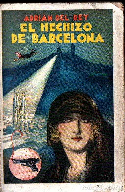 ADRIÁN DEL REY : EL HECHIZO DE BARCELONA (MUNDO LATINO, S.F.) (Libros antiguos (hasta 1936), raros y curiosos - Literatura - Narrativa - Ciencia Ficción y Fantasía)
