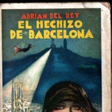 Libros antiguos: ADRIÁN DEL REY : EL HECHIZO DE BARCELONA (MUNDO LATINO, S.F.). Lote 221329247