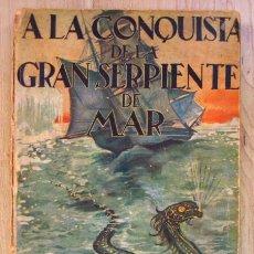 Libros antiguos: A LA CONQUISTA DE LA GRAN SERPIENTE DEL MAR, DE PHILINE BURNET & P. CONTEAUD. Lote 221454322