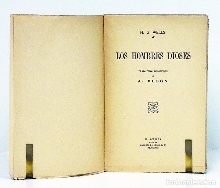 Libros antiguos: WELLS (H. G.).- Los hombres dioses. M. Aguilar Editor, c. 1930 - Foto 2 - 223568782