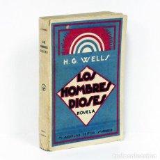 Libros antiguos: WELLS (H. G.).- LOS HOMBRES DIOSES. M. AGUILAR EDITOR, C. 1930. Lote 223568782