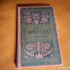 Libros antiguos: NOVELAS POPULARES CAPELLA. Lote 224618140