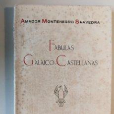 Libros antiguos: 1927 FABULAS GALAICO CASTELLANAS - AMADOR MONTENEGRO SAAVEDRA - LUGO, IMPRENTA PALACIOS. Lote 225159351