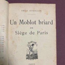 Libros antiguos: EMILE DODILLON. UN MOBLOT BRIARD AU SIÈGLE DE PARIS. ALPHONSE LEMERRE. PARIS 1910.. Lote 227817320