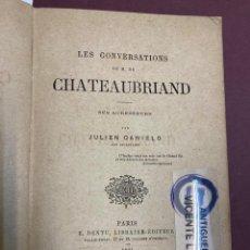 Libros antiguos: LES CONVERSATIONS DE M. DE CHATEAUBRIANT. SES AGRESSEURS. JULIEN DANIELO. PARIS, E. DENTU 1864.. Lote 227819155