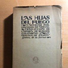 Libros antiguos: LAS HIJAS DEL FUEGO. GERARD DE NERVAL. PRÓLOGO RAMÓN GLOMNEZ DE LA SERNA. BIBLIOTECA NUEVA. Lote 234571090