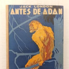 "Libros antiguos: ""ANTES DE ADÁN"" DE JACK LONDON (1925) EDIT: PROMETEO. Lote 236522490"