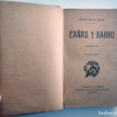 Libros antiguos: CAÑAS Y BARRO, NOVELA DE VICENTE BLASCO IBAÑEZ - CASA F.SEMPERE, AÑO 1902 - 2ª EDICIÓN. Lote 238566760