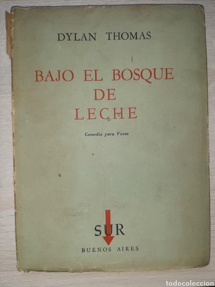 DYLAN THOMAS. BAJO EL BOSQUE DE LECHE: COMEDIA PARA VOCES. 1959. PRÓLOGO DE VICTORIA OCAMPO. (Libros antiguos (hasta 1936), raros y curiosos - Literatura - Narrativa - Ciencia Ficción y Fantasía)