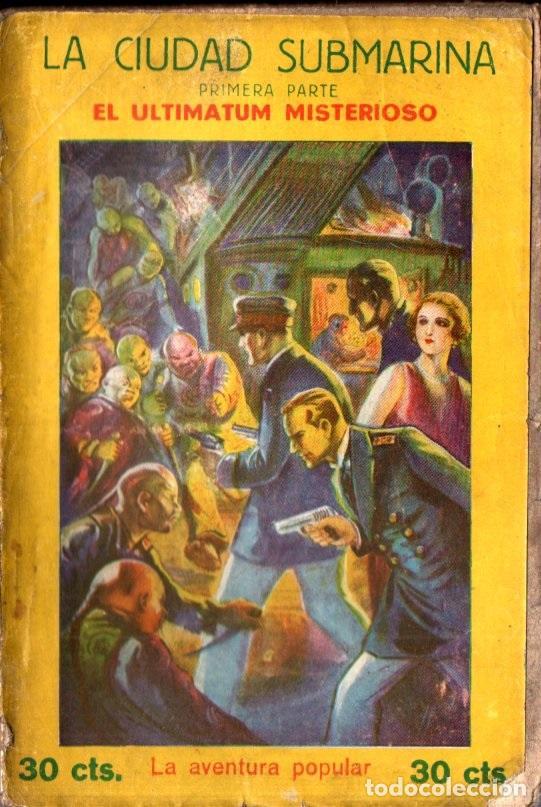 Libros antiguos: JEAN BONNERY : LA CIUDAD SUBMARINA (AVENTURA POPULAR IBERIA, 1929) COMPLETA, 7 CUADERNOS - Foto 3 - 247358900
