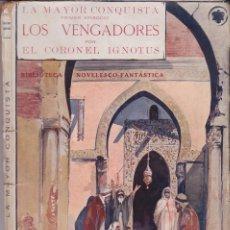 Libros antiguos: CORONEL IGNOTUS - LA MAYOR CONQUISTA - COMPLETA 3 VOLS. CIENCIA FICCIÓN. Lote 247930995