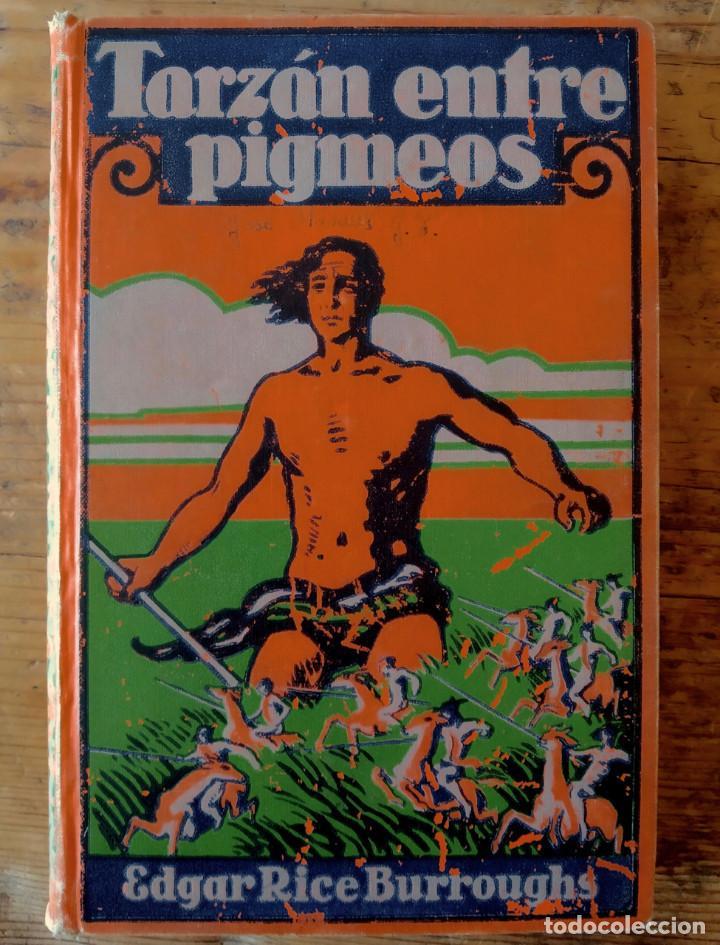 TARZÁN ENTRE PIGMEOS - TAPA DURA - 1929 - GUSTAVO GILI - BUEN ESTADO (Libros antiguos (hasta 1936), raros y curiosos - Literatura - Narrativa - Ciencia Ficción y Fantasía)