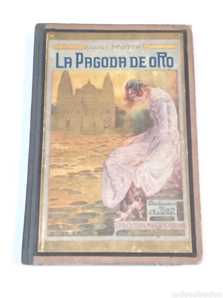 LA PAGODA DE ORO - LUIGI MOTTA - NOVELA DE AVENTURAS - EDITORIAL MAUCCI BARCELONA (Libros antiguos (hasta 1936), raros y curiosos - Literatura - Narrativa - Ciencia Ficción y Fantasía)