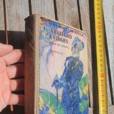 Libros antiguos: BLASCO IBAÑEZ, EL CABALLERO DE LA VIRGEN. Lote 253215990