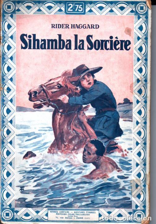RIDER HAGGARD : SIHAMBA LA SORCIÈRE (TALLANDIER, PARIS, 1930) (Libros antiguos (hasta 1936), raros y curiosos - Literatura - Narrativa - Ciencia Ficción y Fantasía)