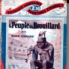 Libros antiguos: RIDER HAGGARD : LE PEUPLE DU BROUILLARD (TALLANDIER, PARIS, 1928). Lote 262498840