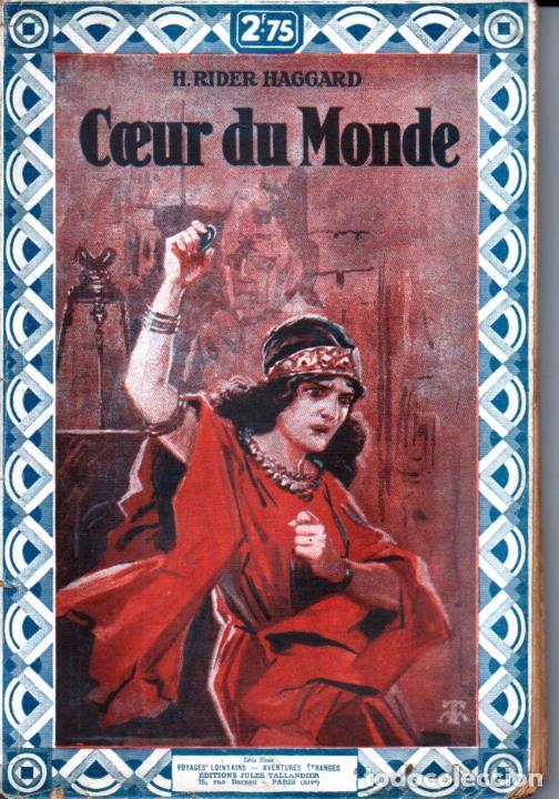 RIDER HAGGARD : COEUR DU MONDE (TALLANDIER, PARIS, 1930) (Libros antiguos (hasta 1936), raros y curiosos - Literatura - Narrativa - Ciencia Ficción y Fantasía)