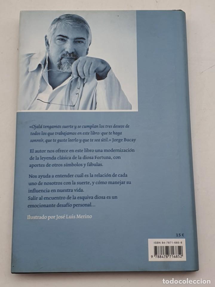 Libros antiguos: EL MITO DE LA DIOSA FORTUNA ( JORGE BUCAY ) BUEN ESTADO - Foto 2 - 269222193