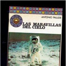 Libros antiguos: LAS MARAVILLAS DEL CIELO ANTONIO PALUZIE EDICIONES DANAE S.A.1974. Lote 269387018