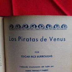 Libros antiguos: LOS PIRATAS DE VENUS POR EDGAR RICE BURROUGHS -CREADOR DE TARZAN NOVELA CIENCIA FICCION. Lote 269497903