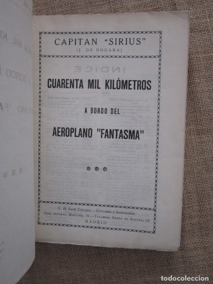 Libros antiguos: CUARENTA MIL KILOMETROS A BORDO DEL AEROPLANO FANTASMA. CAPITAN SIRIUS. J. DE NOGARA - Foto 5 - 273489908