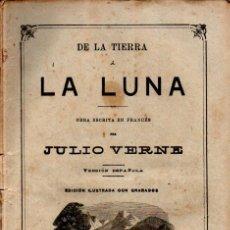 Libros antiguos: JULIO VERNE :DE LA TIERRA A LA LUNA (JUBERA, C. 1890). Lote 275936783
