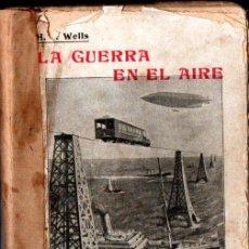 Libros antiguos: H. G. WELLS : LA GUERRA EN EL AIRE (TABERNER, C. 1900). Lote 276032718