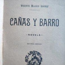 Libros antiguos: CAÑAS Y BARRO, NOVELA DE VICENTE BLASCO IBAÑEZ - CASA F.SEMPERE, AÑO 1902 - 2ª EDICIÓN. Lote 276382973