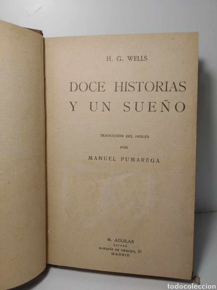 DOCE HISTORIAS Y UN SUEÑO. H G WELLS. AGUILAR. MANUEL PUMAREGA (Libros antiguos (hasta 1936), raros y curiosos - Literatura - Narrativa - Ciencia Ficción y Fantasía)