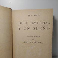 Libros antiguos: DOCE HISTORIAS Y UN SUEÑO. H G WELLS. AGUILAR. MANUEL PUMAREGA. Lote 286754513