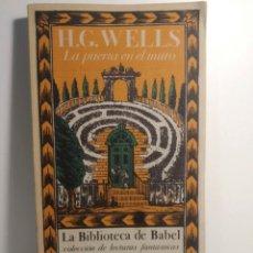 Libros antiguos: LA PUERTA EN EL MURO. H.G. WELLS. BIBLIOTECA DE BABEL. Lote 294016358