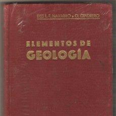Libros antiguos: ELEMENTOS DE GEOLOGÍA .- LUIS FERNANDEZ NAVARRO Y ORESTES CENDRERO CURIEL. Lote 9644596