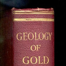 Libros antiguos: GEOLOGY OF GOLD(SOUTH AFRICA,AUSTRALIA,NEW ZEALAND)-E.J.DUNN-424 ILUSTRACIONES.AÑO1929(GEOLOGÍA,ORO). Lote 27605300