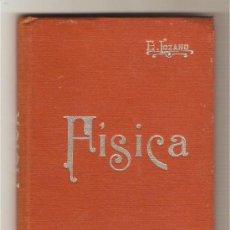 Libros antiguos: FÍSICA .-EDUARDO LOZANO Y PONCE DE LEÓN. Lote 26451924