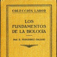 Libros antiguos: E. FERNÁNDEZ GALIANO - LOS FUNDAMENTOS DE LA BIOLOGÍA - 1929. Lote 26197341