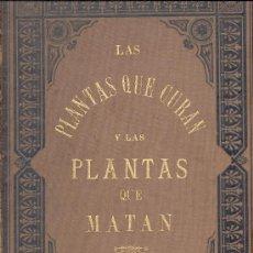 Libros antiguos: LAS PLANTAS QUE CURAN Y QUE MATAN DOCTOR RENGADE 1887. Lote 19378254