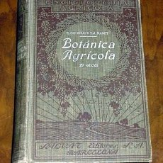 Libros antiguos: BOTANICA AGRICOLA - ENCICLOPEDIA AGRICOLA - E. SCHRIBAUX Y J. NANOT - SEGUNDA EDICION - SALVAT EDITO. Lote 25558992